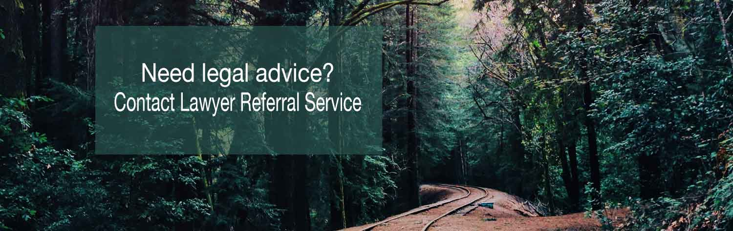 Need legal advice? Contact Lawyer Referral Service