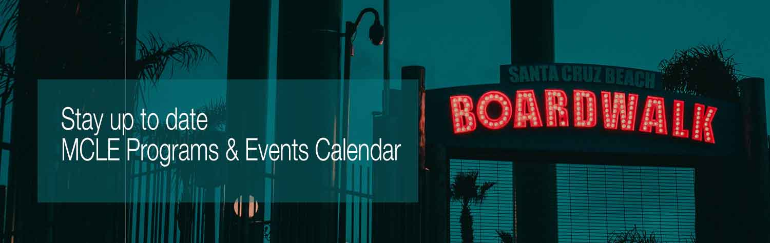 Stay up to date MCLE Programs & Events Calendar